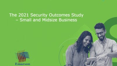 The 2021 Security Outcomes Study – Small and Midsize Business