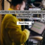 A better way to manage your network effectively